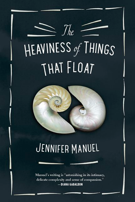 The Heaviness of Things That Float by Jennifer Manuel