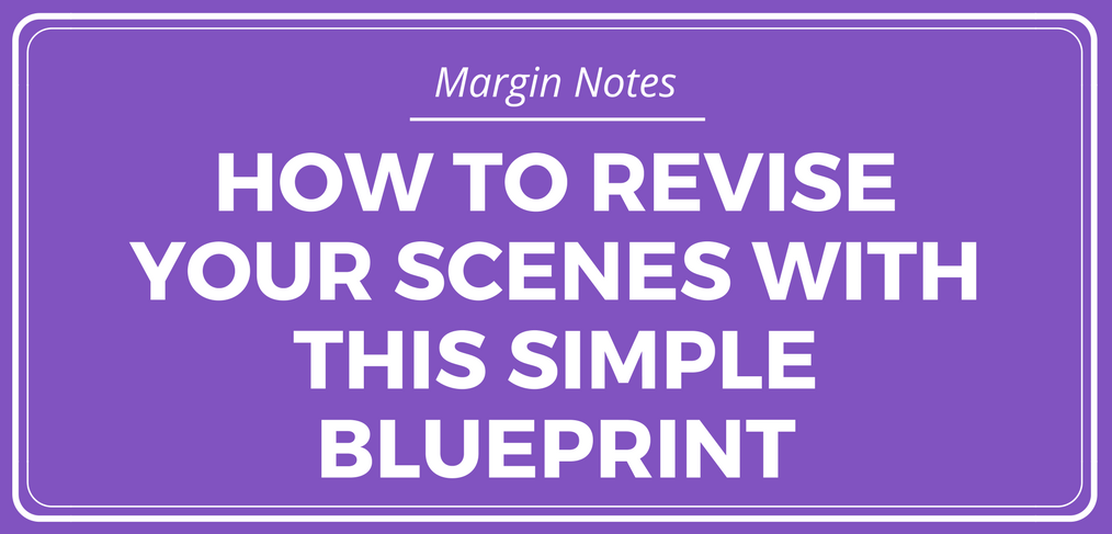 How to Revise Your Scenes with This Simple Blueprint
